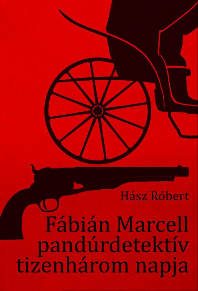 Fábián Marcell pandúrdetektív tizenhárom napja